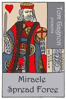 Miracle Spread Force by Tom Gagnon
