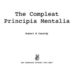 The Compleat Principia Mentalia by Bob Cassidy