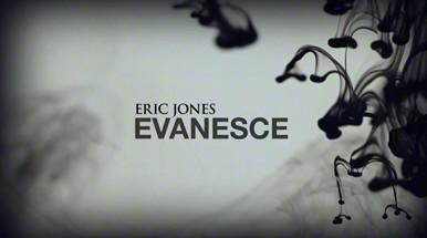 Evanesce by Eric Jones