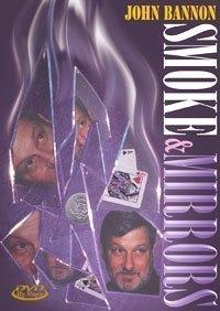 Smoke & Mirrors by John Bannon