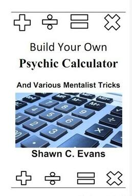 Build Your Own Psychic Calculator & Various Mentalism Tricks by Shawn Evans