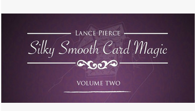 Silky Smooth Card Magic 2 by Lance Pierce