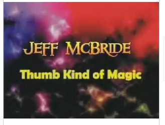 Thumb Kind Of Magic by Jeff Mcbride