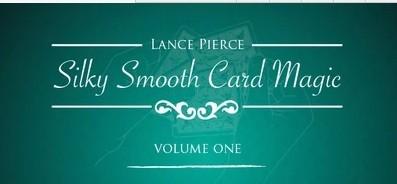 Silky Smooth Card Magic 1 by Lance Pierce
