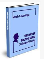 The Master Routine Series Collected Works by Mark Leveridge
