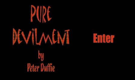 Pure Devilment by Peter Duffie