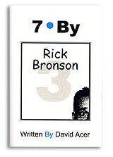 """""""7 By Rick Bronson"""" by David Acer"""