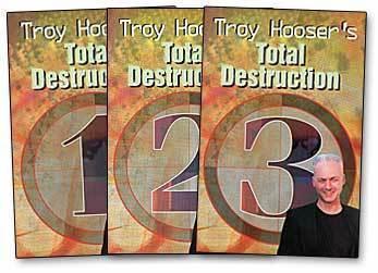 Total Destruction by Troy Hooser 3 Volume set