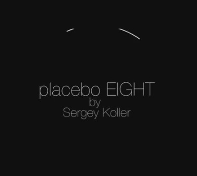 Placebo Eight by Sergey Koller