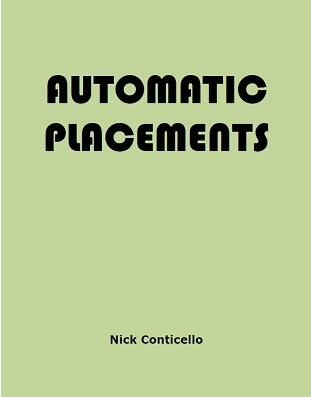 Automatic Placements by Nick Conticello