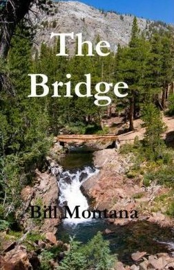 The Bridge by Bill Montana