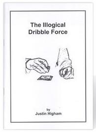 The Illogical Dribble Force by Justin Higham