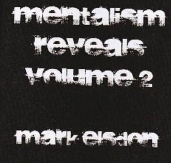 Mentalism Reveals 2 by Mark Elsdon