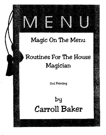 Magic on the Menu Routines for the House Magician by Caroll Baker
