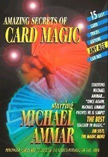 Amazing Secrets of Card Magic by Michael Ammar