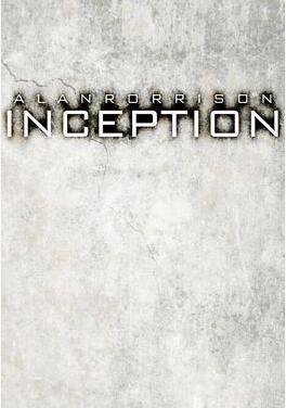 Inception by Alan Rorrison