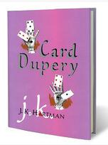 Card Dupery Book by J.K. Hartman