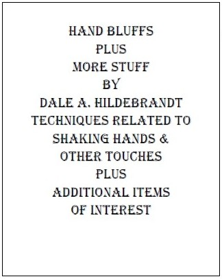 Hand Bluffs and More Stuff by Dale A. Hildebrandt Highly recommended