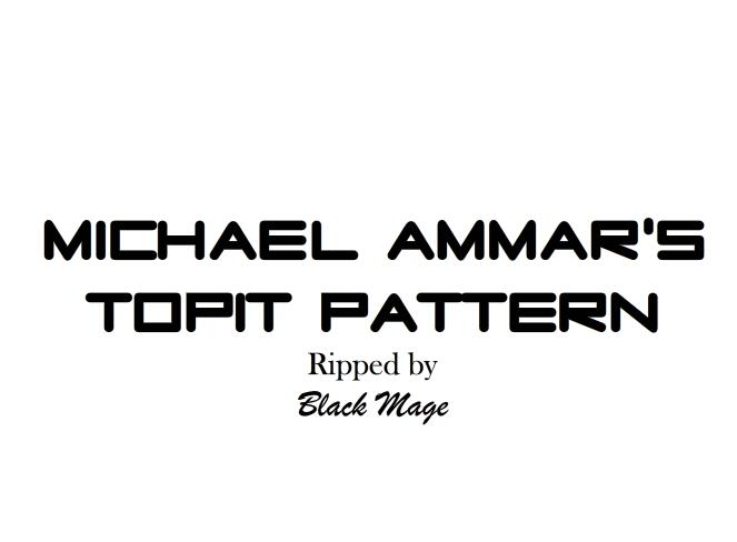 Michael Ammar's Topit Pattern Complete Comprehensive Guide