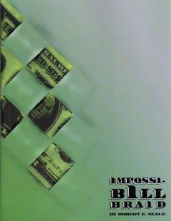 Impossi-Bill Braid by Robert Neale