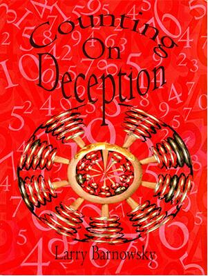 Counting on Deception by Larry Barnowsky