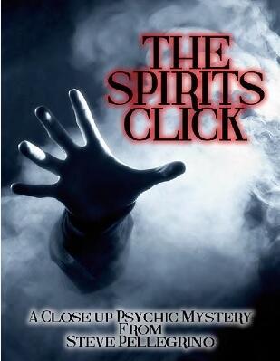 The Spirits Click by Steve Pellegrino