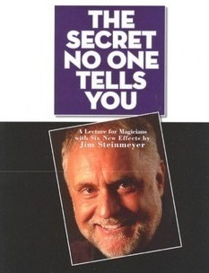 The Secret No One Tells You by Jim Steinmeyer