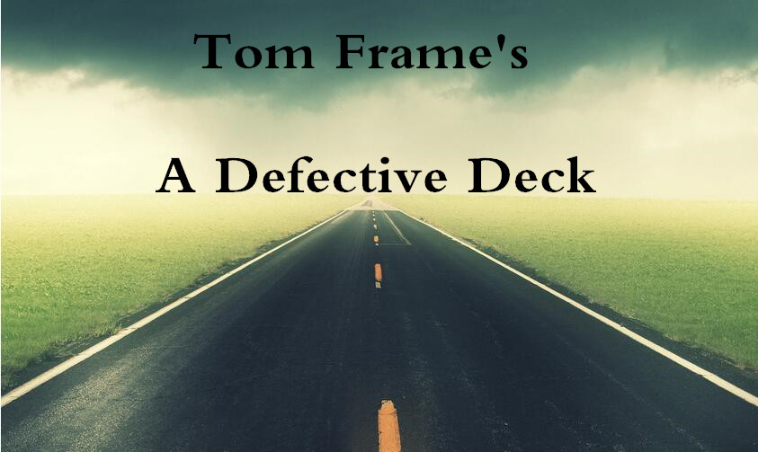 A Defective Deck by Tom Frame