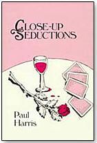 Close Up Seductions by Paul Harris