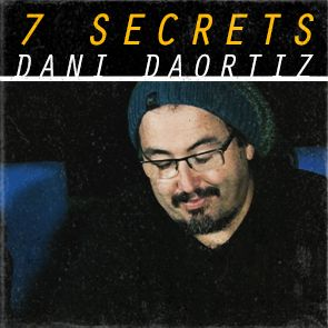 7 Secrets by Dani DaOrtiz