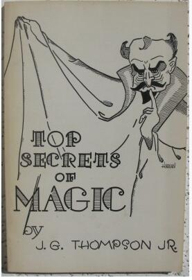 Top Secrets Of Magic by J. G. Thompson Jr.