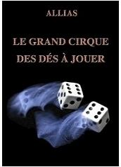 Le Grand Cirque des Des a Jouer by Allias