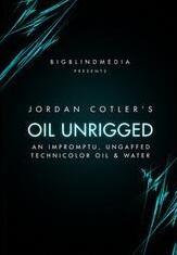 Oil Unrigged by Jordan Cotler and Big Blind Media