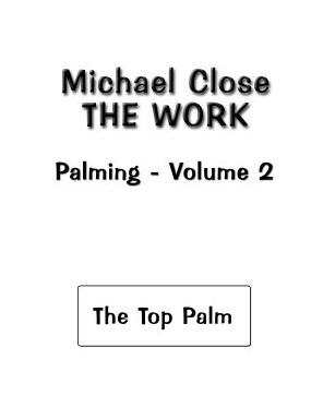 The Work Of Palming Volume 2 by Michael Close