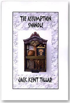 The Assumption Swindle by Jack Kent Tillar