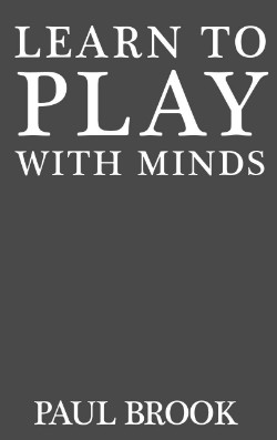 Learn to Play With Minds BY Paul Brook
