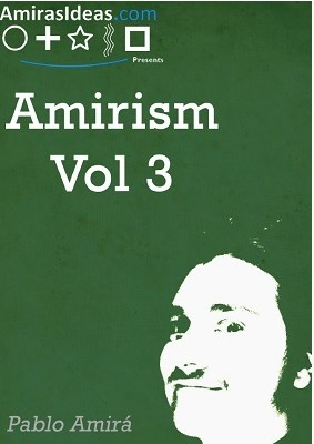 Amirism Volume 3 by Pablo Amira
