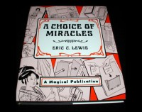 A choice of miracles: Fifty years of magic by Eric C Lewis