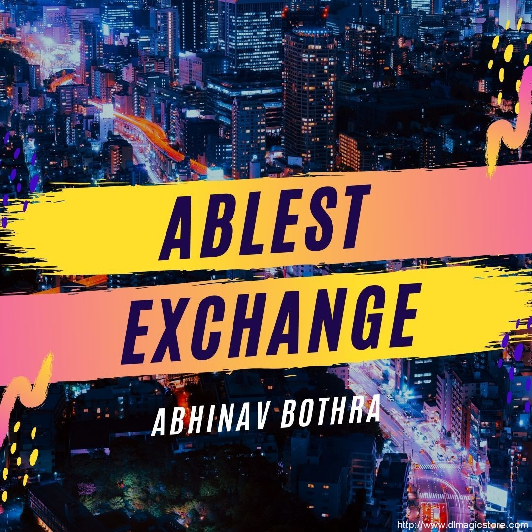 ABLEST EXCHANGE by Abhinav Bothra (Instant Download)