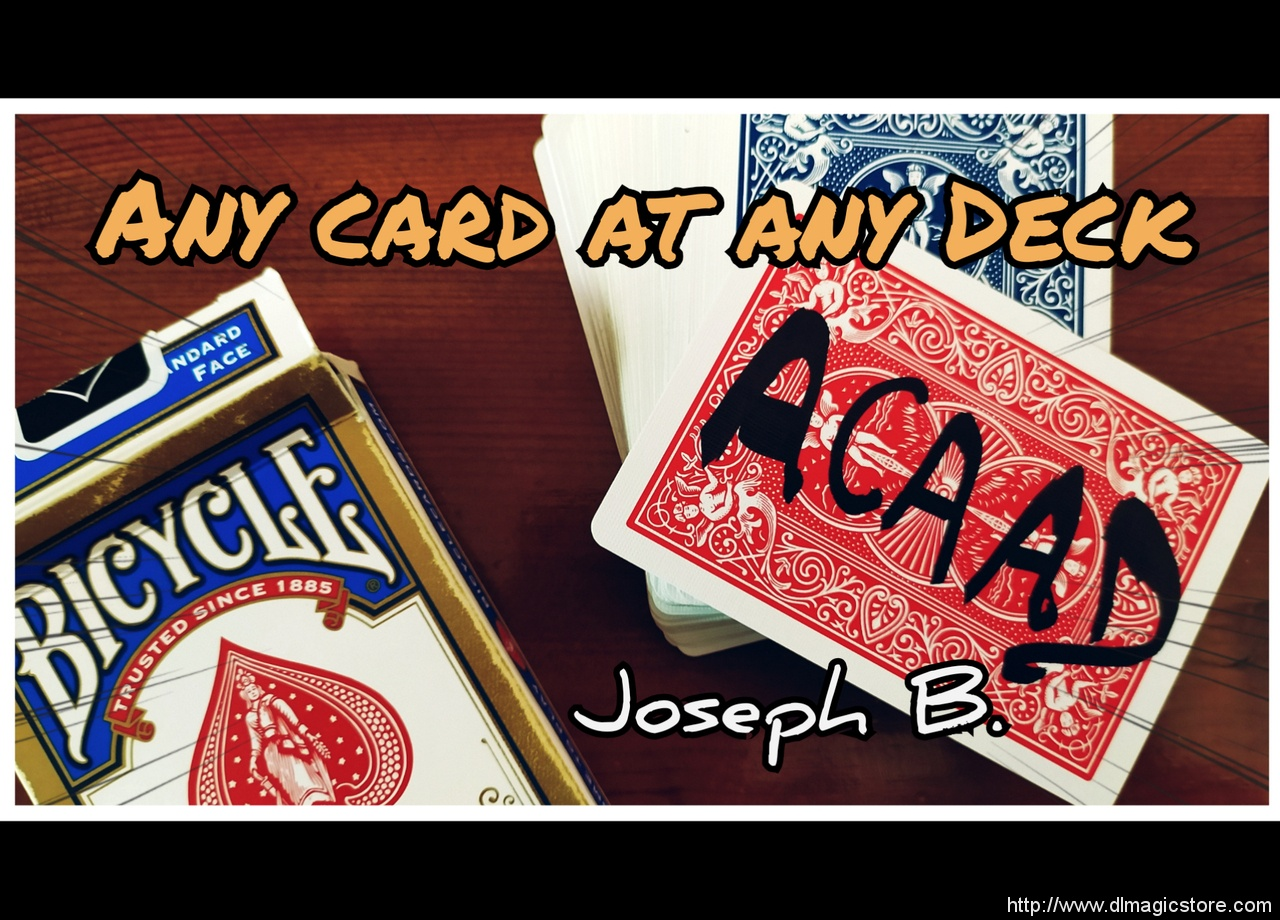 ANY CARD AT ANY DECK (ACAAD) by Joseph B. (Instant Download)