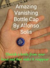 Amazing Vanishing Bottle Cap By Alfonso Solis