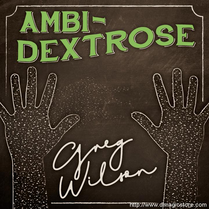 Ambi-Dextrose by Gregory Wilson & David Gripenwaldt (Instant Download)
