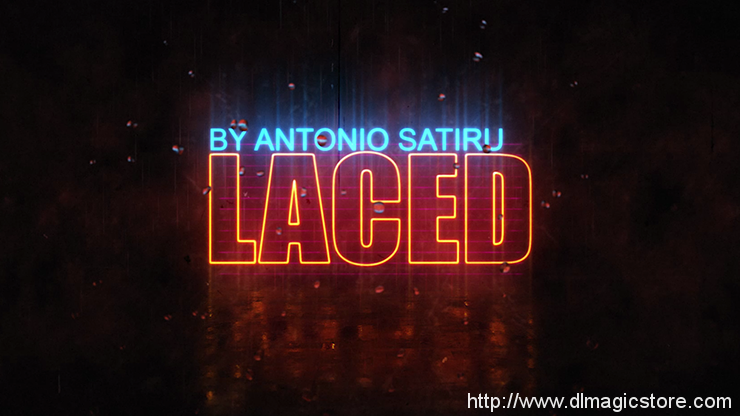 Antonio Satiru presents LACED (Gimmick Not Included)