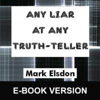 Any Liar At Any Truth Teller by Mark Elsdon