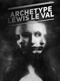 Archetype by Lewis Le Val