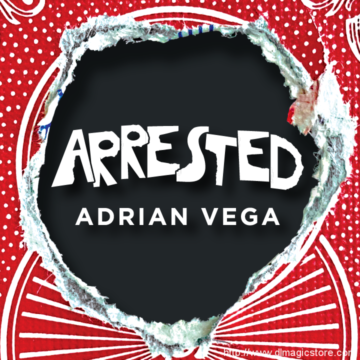 Arrested by Adrian Vega (Gimmick Not Included)