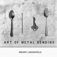 Art of Metal Bending by Menny Lindenfeld (Instant Download)