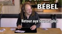 Bébel – Retour aux sources plus