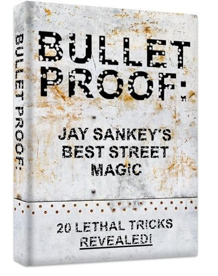 BULLETPROOF by Jay Sankey
