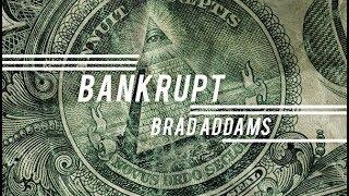 Bankrupt by Brad Addams
